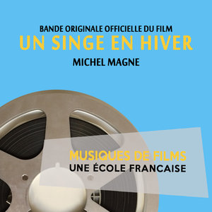 Un singe en hiver (Bande originale du film) [Musiques de films, une école française] | Michel Magne