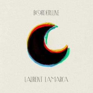 Borderlune - EP | Laurent Lamarca