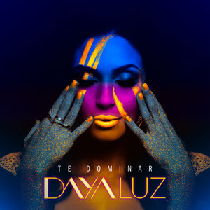 Te Dominar - Single | Daya Luz