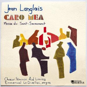Langlais: Caro Mea, messe du Saint-Sacrement | Ensemble vocal Ad Limina