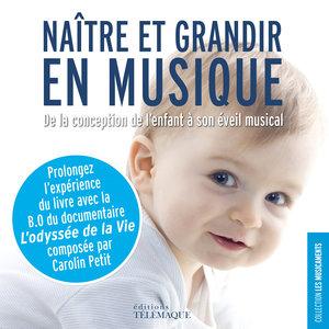 Naître et grandir en musique / L'Odyssée de la vie (Bande originale du film) | Carolin Petit