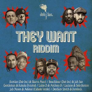 They Want Riddim   Dub Inc