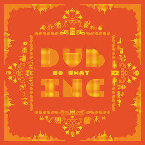 So What | Dub Inc