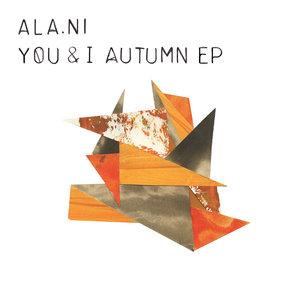 You & I: Autumn - EP | ALA.NI