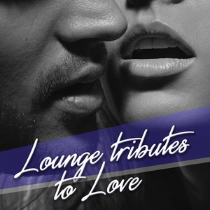 Lounge Tributes to Love | Ambar