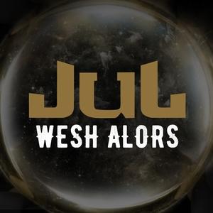 Wesh alors | Jul