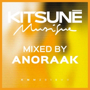 Kitsuné Musique Mixed by Anoraak | Anoraak