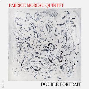 Double Portrait | Fabrice Moreau Quintet