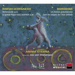 Rimski-Korsakov: Shéhérazade & La grande Pâque Russe - Borodine: Les Danses polovtsiennes & Dans les steppes de l'Asie Centrale | Jos van Immerseel