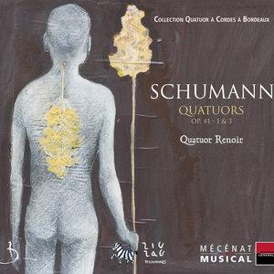 Schumann: Quatuors Op. 41 Nos. 1 & 3 | Quatuor Renoir