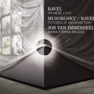 Ravel: Ma mère l'oye - Musorgsky: Pictures at an Exhibition (Orchestrated by Ravel) | Jos van Immerseel