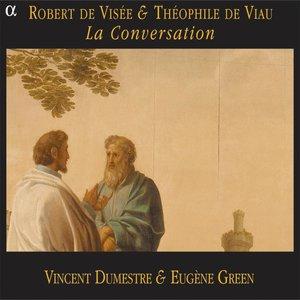 De Visée & De Viau: La Conversation | Vincent Dumestre