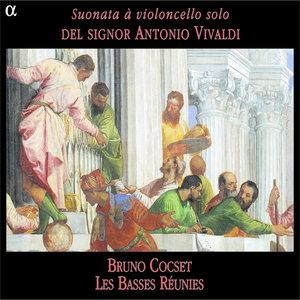 Vivaldi: Suonata à violoncello solo del signor Antonio Vivaldi | Bruno Cocset