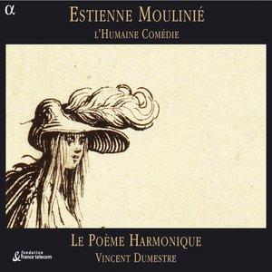 Moulinié: l'Humaine Comédie | Vincent Dumestre