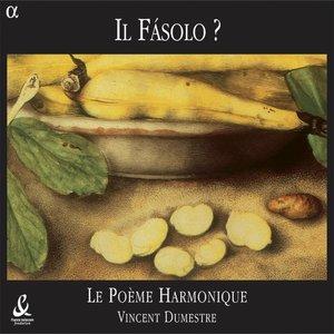 Il Fásolo? | Vincent Dumestre