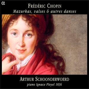 Chopin: Mazurkas, valses & autres danses | Arthur Schoonderwoerd