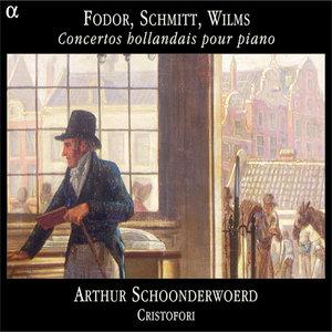 Fodor, Schmitt & Wilms: Concertos hollandais pour piano | Arthur Schoonderwoerd