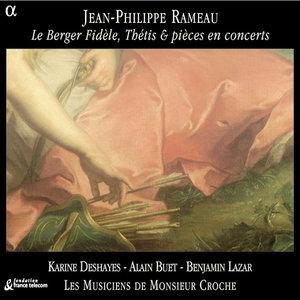 Rameau: Le Berger Fidèle, Thétis & pièces en concerts | Alain Buet