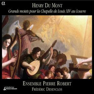 Du Mont: Grands motets pour la Chapelle de Louis XIV au Louvre | Frédéric Desenclos