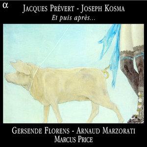 Prévert & Kosma: Et puis après... | Arnaud Marzorati