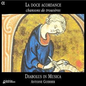 La doce acordance: Chansons de trouvères | Diabolus in Musica