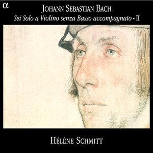 Bach: Sei Solo a Violino senza Basso accompagnato - II | Hélène Schmitt