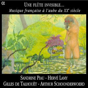 Une flûte invisible...: Musique française à l'aube du XXe siècle | Sandrine Piau