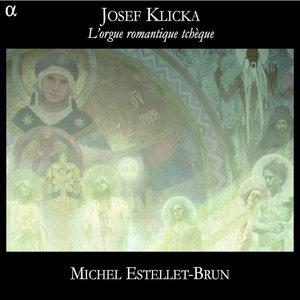 Klicka: L'orgue romantique tchèque | Michel Estellet-Brun