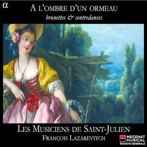 A l'ombre d'un ormeau: brunettes & contredanses | Les Musiciens de Saint-Julien