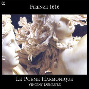 Belli, Caccini, Malvezzi & Saracini: Firenze 1616 | Vincent Dumestre