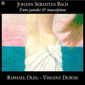 Bach: Entre parodies & transcriptions | Vincent Dubois