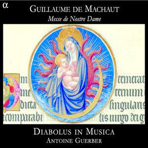 Machaut: Messe de Nostre Dame | Diabolus in Musica