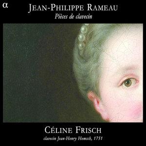 Rameau: Pièces de clavecin | Céline Frisch