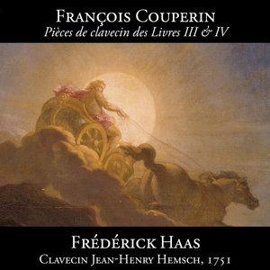 Couperin: Pièces de clavecin des Livres III & IV | Frédérick Haas