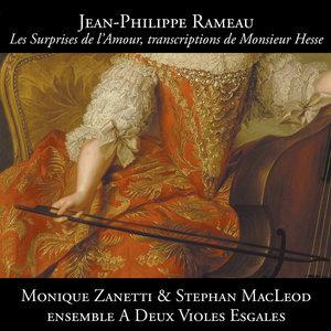 Rameau: Les Surprises de l'Amour, transcriptions de Monsieur Hesse | Monique Zanetti