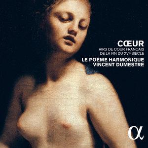 Cœur, airs de cour français de la fin du XVIe siècle | Vincent Dumestre