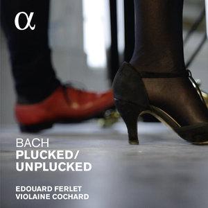 Bach: Plucked / Unplucked | Violaine Cochard