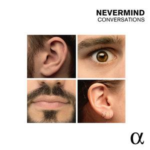 Quentin & Guillemain: Conversations | Nevermind