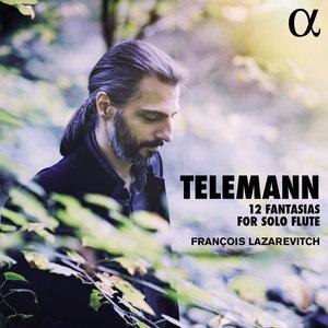 Telemann: 12 Fantasias for Solo Flute | François Lazarevitch