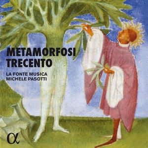 Metamorfosi Trecento | Michele Pasotti