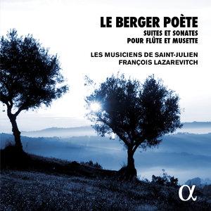 Le berger poète: Suites et sonates pour flûte et musette (Alpha Collection) | Les Musiciens de Saint-Julien