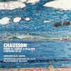 Chausson: Poème de l'amour et de la mer & Symphonie Op. 20 | Orchestre National de Lille
