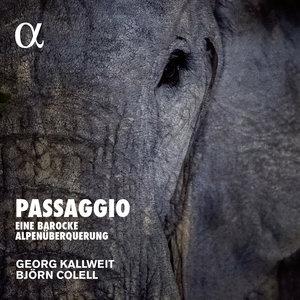 Passaggio, eine barocke Alpenüberquerung | Björn Colell