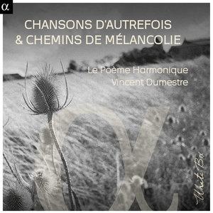 Chansons d'autrefois & chemins de mélancolie | Vincent Dumestre