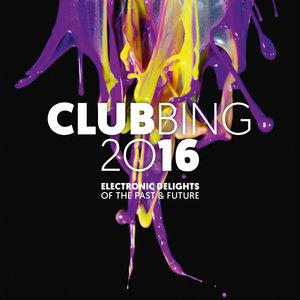 Clubbing 2016 (Electronic Delights of the Past & Future) | Joris Delacroix