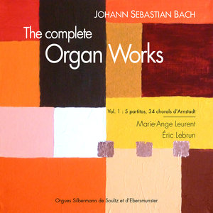 Bach: The Complete Organ Works, Vol. 1 | Éric Lebrun