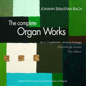 Bach: The Complete Organ Works, Vol. 2 (L'Orgerlbülchlein & 24 Chorals Kirnberger) | Éric Lebrun