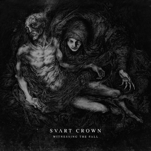 Witnessing the Fall | Svart Crown