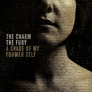 A Shade of My Former Self | The Charm The Fury