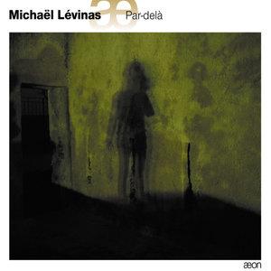 Lévinas: Par-delà | Ensemble L'Itinéraire